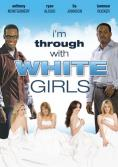 ��������� � ������ ��������: ����������� ������� �� ���� �����, I'm Through with White Girls (The Inevitable Undoing of Jay Brooks)