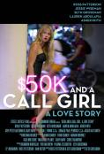 50 ���� � ������ �� ���������: ������� �������, $50K and a Call Girl: A Love Story