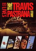 199 Живота: историята на Травис Пастрана, 199 Lives: The Travis Pastrana Story