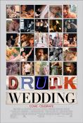 Drunk Wedding, Drunk Wedding