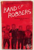 Band of Robbers, Band of Robbers