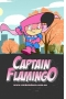 ������� ��������,Captain Flamingo - ������� ��������