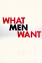 What Men Want,What Men Want - What Men Want